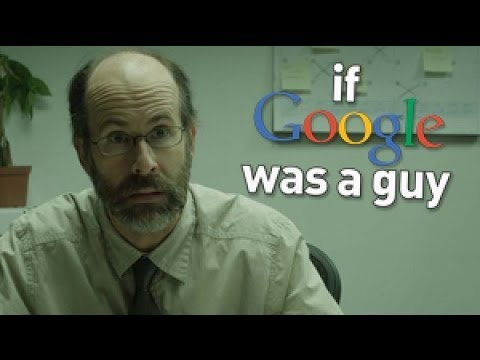 If Google Was A Guy (All 3 videos)